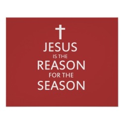 jesus_is_the_reason_for_the_season_print-r72806e04bc1a4c39a5efebad0d63489a_2dvv_8byvr_512[1]
